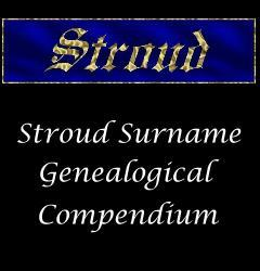 Genealogical Resources for Members of the Esteemed Stroud Family
